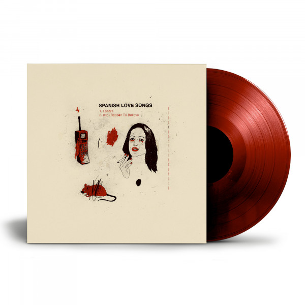 """Spanish Love Songs - Losers / (No) Reason To Believe (7"""")"""