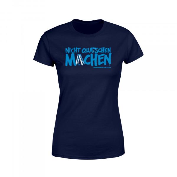 Frauen Shirt - Nicht quatschen machen