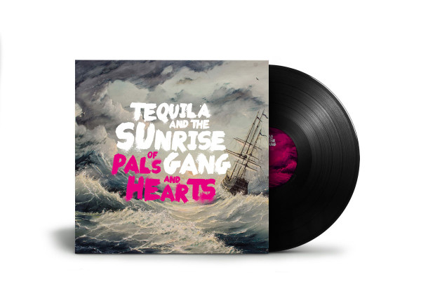 """Tequila & The Sunrise Gang - Of Pals And Hearts (LP 12"""")"""
