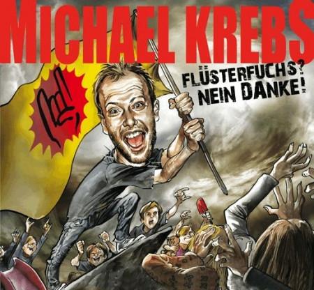 Michael Krebs CD - Flüsterfuchs? Nein danke!