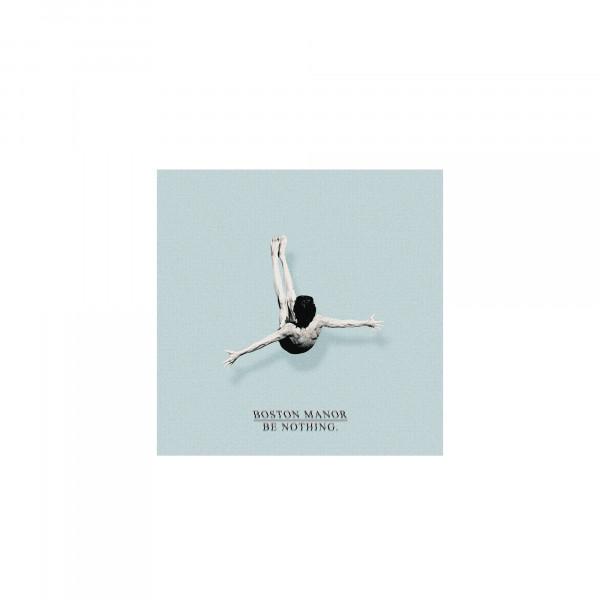 Boston Manor - Be Nothing (CD)