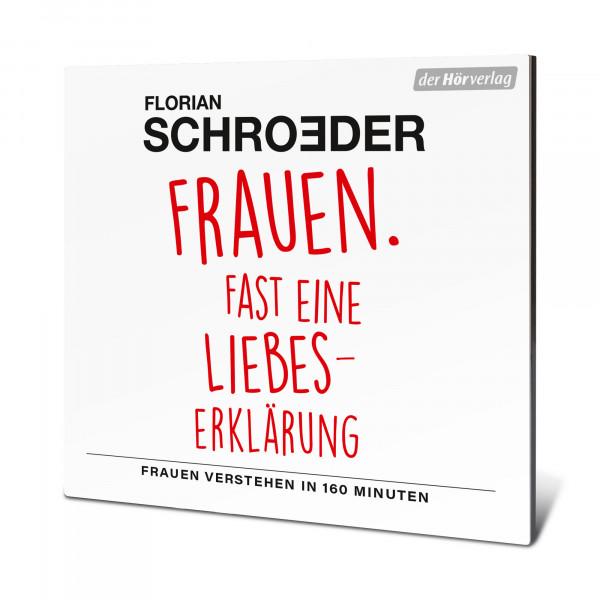Florian Schroeder Hörbuch - Frauen. Fast eine Liebeserklärung (2CD)
