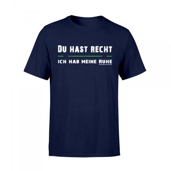 Männer Shirt - Du Hast Recht Ich Hab Meine Ruhe