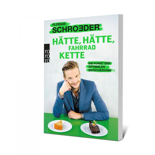 Florian Schroeder Taschenbuch - Hätte, hätte, Fahrradkette: Die Kunst der optimalen Entscheidung