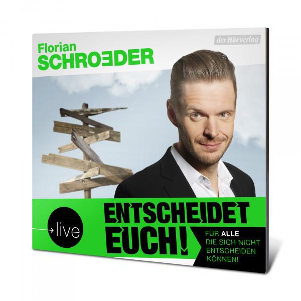 Florian Schroeder Hörbuch - Entscheidet Euch! (CD)