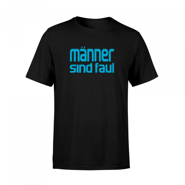 Männer Shirt - Männer sind faul sagen die Frauen