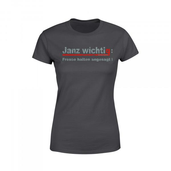 Frauen Shirt - Janz wichtig: Fresse halten angesagt!
