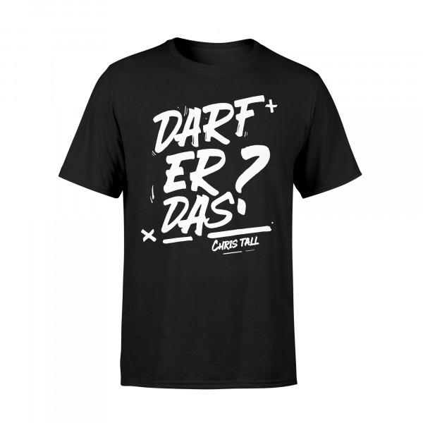 T-Shirt - Darf Er Das?