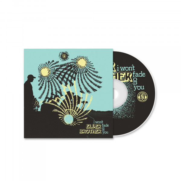 Elder Brother - I Won't Fade On You (CD)