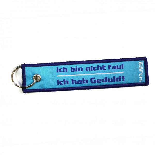 Schlüsselanhänger - Ich bin nicht faul, ich hab Geduld!
