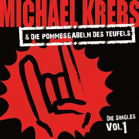 Michael Krebs & Die Pommesgabeln des Teufels - Die Singles Vol. 1 (EP)