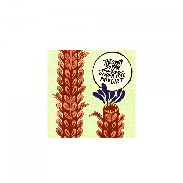 The Story So Far - Under Soil And Dirt (CD)