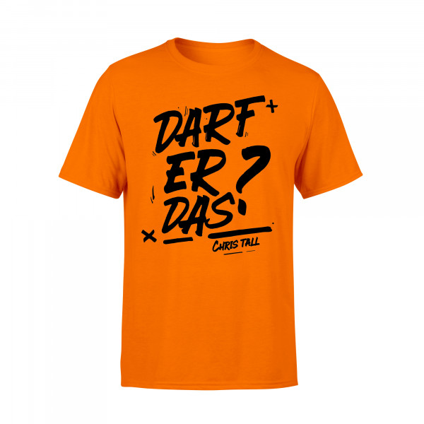 Unisex-Shirt - Darf Er Das?