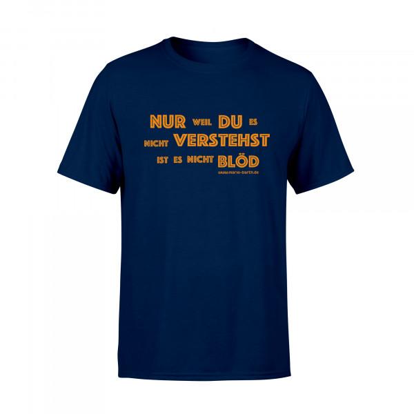 Männer Shirt - Nur...du...verstehst...blöd
