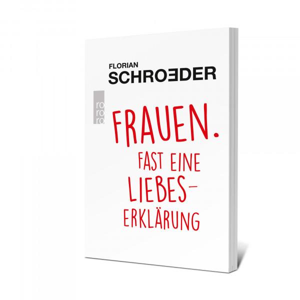 Florian Schroeder Buch - Frauen. Fast eine Liebeserklärung