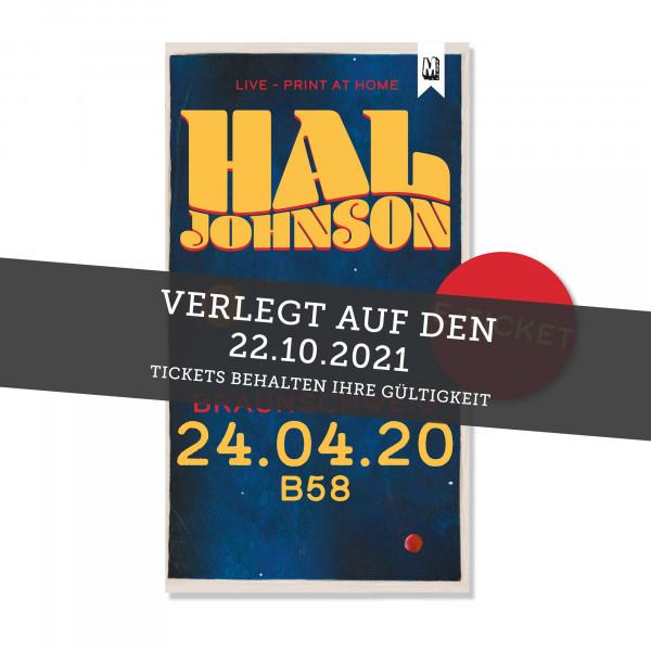Print@Home Ticket - Hal Johnson - Braunschweig 22.10.2021 (ehemals 24.04.20 / 10.07.20 / 10.04.21)